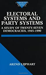Electoral Systems and Party Systems: A Study of Twenty-Seven Democracies, 1945-1990 (Comparative European Politics)