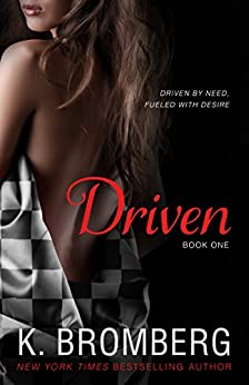 Driven (The Driven Series Book 1) by [Bromberg, K.]