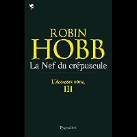 L'Assassin royal (Tome 3) - La Nef du crépuscule (French Edition)