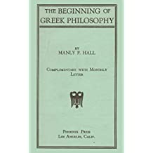 The Beginning of Greek Philosophy (Manly Palmer Hall)