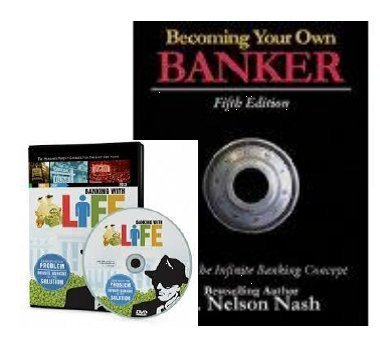 Becoming Your Own Banker & Banking With Life