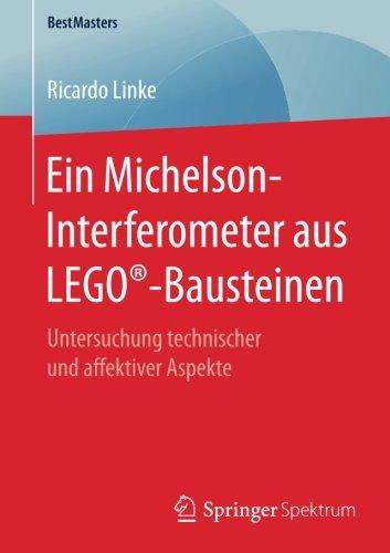 Ein Michelson-Interferometer aus LEGO-Bausteinen: Untersuchung technischer und affektiver Aspekte (BestMasters) (German Edition)