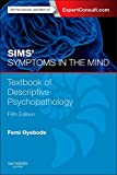 Sims' Symptoms in the Mind: Textbook of Descriptive Psychopathology: With Expert Consult access, 5e
