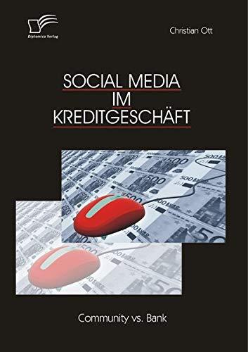Social Media Im Kreditgeschaft: Community vs. Bank (German Edition) pdf