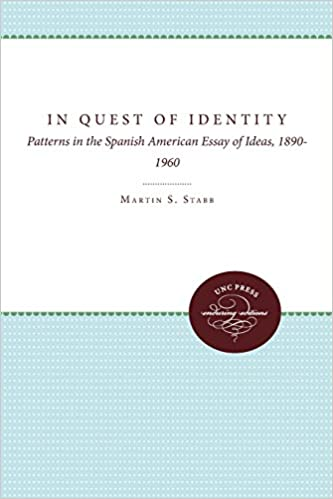 In Quest of Identity: Patterns in the Spanish American Essay of Ideas, 1890-1960