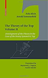 The Theory of the Top, Volume II: Development of the Theory in the Case of the Heavy Symmetric Top: 2