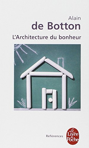 L Architecture Du Bonheur (Ldp Ref.Inedits) (French Edition)