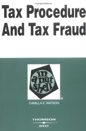 Tax Procedure And Tax Fraud in a Nutshell (Nutshell Series)