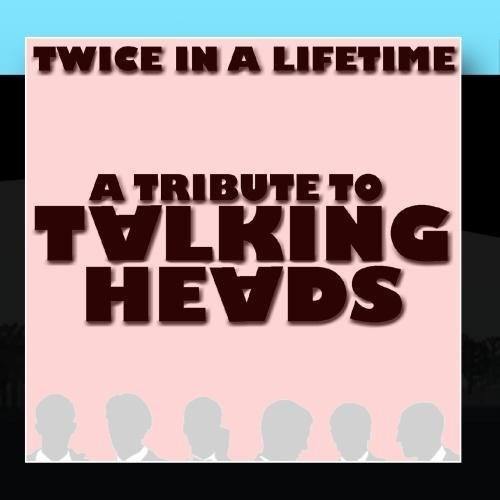 A Tribute To Talking Heads by Twice In A Lifetime