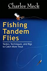 Angling legend Charles Meck covers tandems top to bottom with his favorite flies for matching hatches, as well as tried-and-true patterns for drumming up fish during summer doldrums and other tough conditions. In the first book devoted entire...