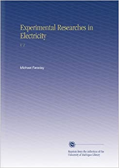 Experimental Researches in Electricity: V. 1