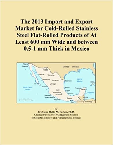 Book The 2013 Import and Export Market for Cold-Rolled Stainless Steel Flat-Rolled Products of At Least 600 mm Wide and between 0.5-1 mm Thick in Mexico