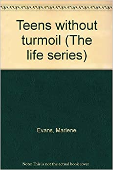 Book Teens without turmoil (The life series)