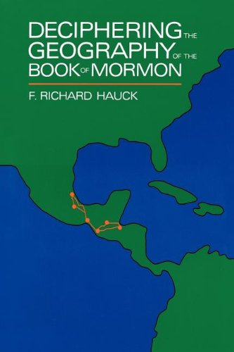 Deciphering the Geography of the Book of Mormon -  F. Richard Hauck, Study Guide, Hardcover