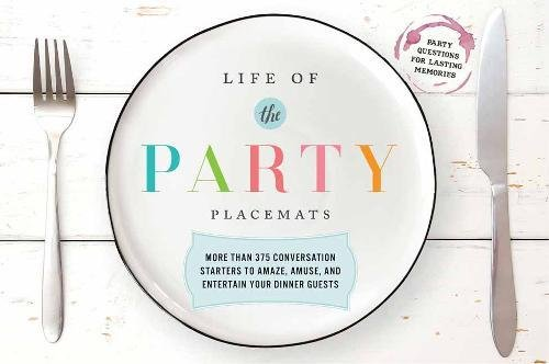 Life of the Party Placemats: More than 400 conversation starters to amaze, amuse, and astound your dinner guests by Cider Mill Press