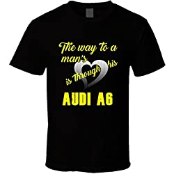 Audi A6 the Way To a Mans Heart Car Lovers T shirt M Black