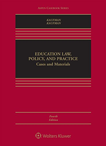 Education Law, Policy, and Practice: Cases and Materials (Aspen Casebook)