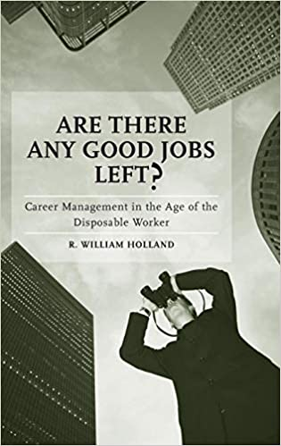 Are There Any Good Jobs Left?: Career Management in the Age