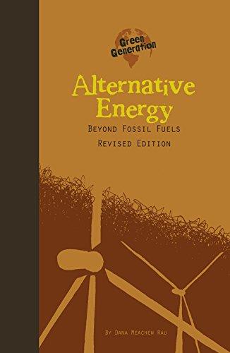 Alternative Energy: Beyond Fossil Fuels (Green Generation)