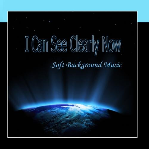 I Can See Clearly Now - Soft Background - Soft Cd
