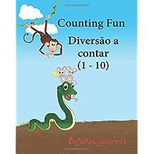 Counting Fun. Diversao a contar: English Portuguese Picture book for children (Bilingual Edition). Bilingual Portuguese. Portuguese baby books. Portuguese children books