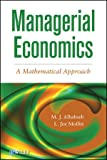 Managerial Economics : A Mathematical Approach, Alhabeeb, M. J. and Moffitt, L. J., 1118091361