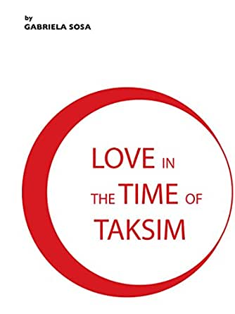 Love in the Time of Taksim - Kindle edition by Gabriela