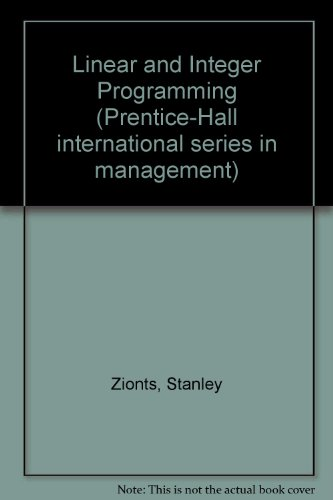 Linear and Integer Programming (Prentice-Hall international series in management)