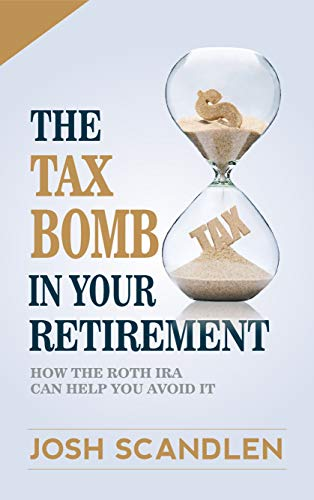 Pdf Education The Tax Bomb In Your Retirement Accounts: How The Roth IRA Helps You Avoid It (Scandlen Sustainable Wealth Series Book 2)