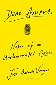 Dear America: Notes of an Undocumented Citizen by Dey Street Books