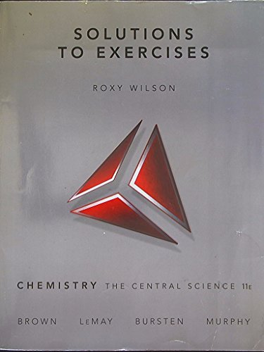 Solutions to Exercises to accompany Chemistry: The Central Science, 11th Edition. 9780136003250, 0136003257.