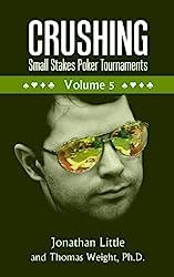 Crushing Small Stakes Poker Tournaments Volume 05 (English Edition)
