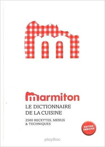 Cuisine Marmiton | Le Dictionnaire Marmiton De La Cuisine 2 500 Recettes Menus