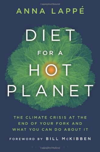 Diet for a Hot Planet: The Climate Crisis at the End of...