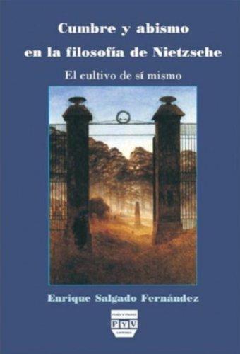 Cumbre y abismo en la filosofía de Nietzsche: El cultivo de sí mismo (Spanish - Plaza Cumbre La