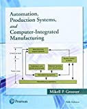 Automation, Production Systems, and Computer-Integrated Manufacturing (5th Edition)