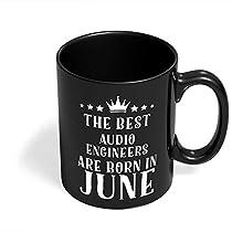 Audio Engineers Mugs | Birthday Gifts Mug for Audio Engineers born in June Gifts for him boys men women girls her mom dad mother father boyfriend girlfriend Black Coffee Mug (11 Oz.) by HOM