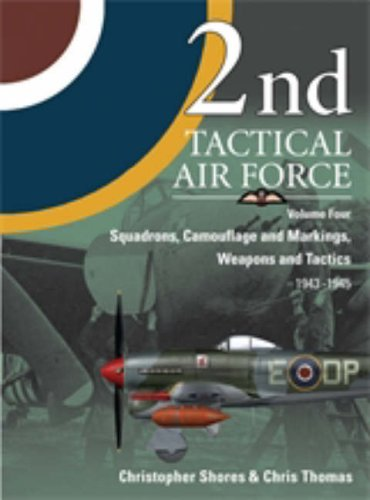 - 2nd Tactical Air Force: Squadrons, Camouflage Markings, Weapons and Tactics 1943-45