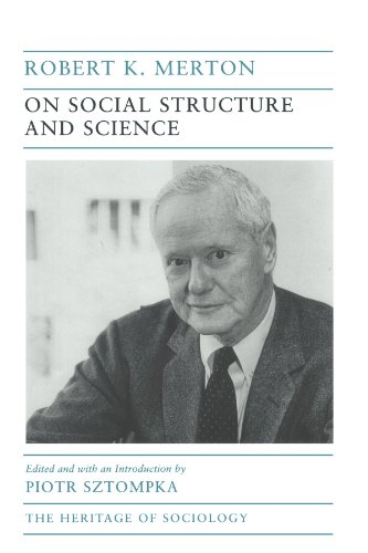 On Social Structure and Science (Heritage of Sociology Series)