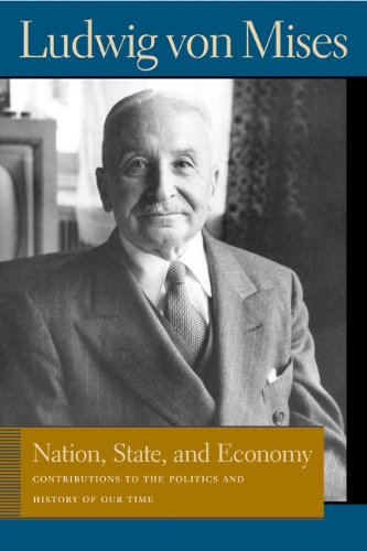 Nation, State, and Economy: Contributions to the Politics and History of Our Time (Lib Works Ludwig Von Mises PB)
