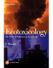 Ecotoxicology: The Study of Pollutants in Ecosystems