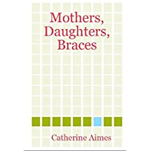 Mothers, Daughters, Braces (A Dr.Samantha Wrighting Novel)
