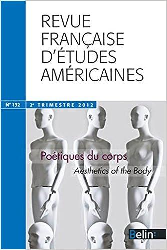 Lire en ligne Revue française d'études américaines, N° 132, 2e trimestre : Poétiques du corps pdf, epub