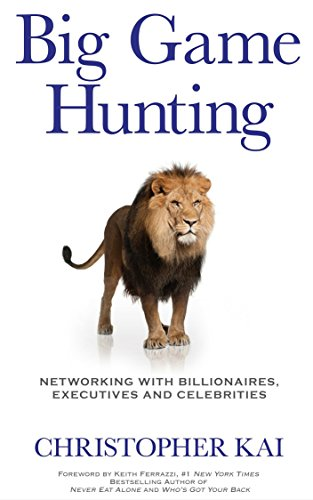 Amazon big game hunting networking with billionaires big game hunting networking with billionaires executives and celebrities by kai christopher fandeluxe Ebook collections