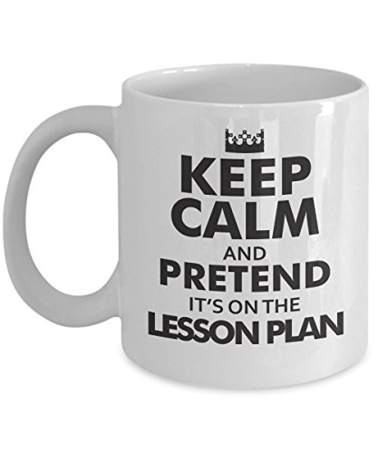 Keep Calm And Pretend It's On The Lesson Plan Funny Coffee Mug! Makes An Ideal Gift For Teachers On Birthday Or Holidays.