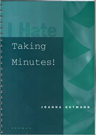 I Hate Taking Minutes!