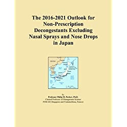 The 2016-2021 Outlook for Non-Prescription Decongestants Excluding Nasal Sprays and Nose Drops in Japan
