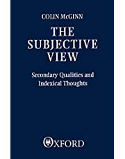 The Subjective View: Secondary Qualities and Indexical Thoughts