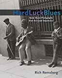img - for Rich Remsberg: Hard Luck Blues : Roots Music Photographs from the Great Depression (Paperback); 2010 Edition book / textbook / text book