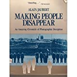 img - for Making People Disappear: An Amazing Chronicle of Photographic Deception (Pergamon-Brassey's Intelligence & National Security Library) by Jaubert, Alain (1989) Paperback book / textbook / text book
